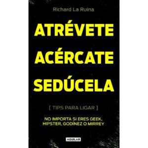 Atrévete Acércate, Sedúcela